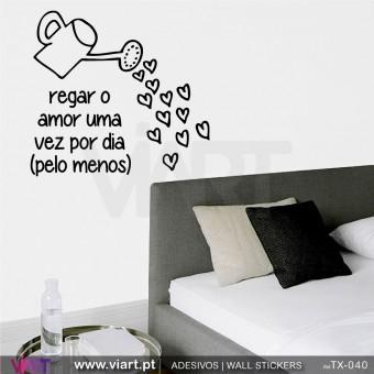 Regar o amor… - Vinil Autocolante Decoração Parede Decorativo - Viart -1