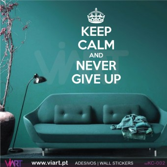 KEEP CALM AND NEVER GIVE UP - Vinil Autocolante Decorativo! Decoração Parede - Viart -1