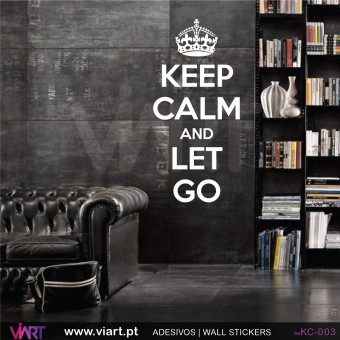 KEEP CALM AND LET GO - Vinil Autocolante Decorativo