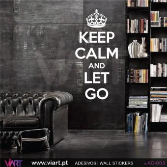 KEEP CALM AND LET GO - Vinil Autocolante Decorativo! Decoração Parede - Viart -1