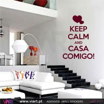 KEEP CALM AND CASA COMIGO! - Vinil Autocolante Decorativo! Decoração Parede - Viart -1
