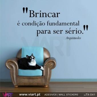"""""""Brincar é condição fundamental…"""" Arquimedes -  Vinil Autocolante Decorativo! Decoração Parede - Viart -1"""