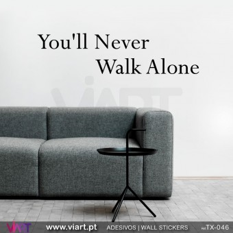 You´ll never walk alone! Vinil Autocolante Decorativo