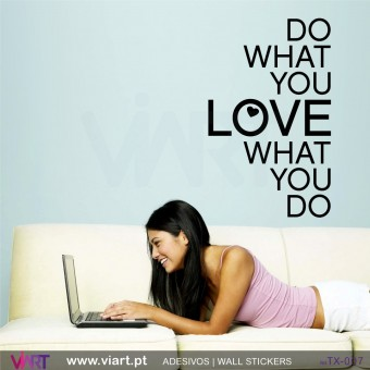 Do what you LOVE what you do!! Vinil Autocolante Decorativo