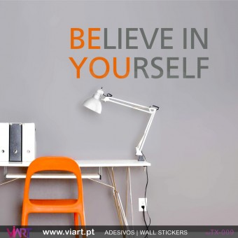 BELIEVE IN YOURSELF - BE YOU - Vinil Autocolante Decorativo