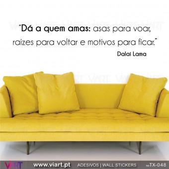 """Dá a quem amas..."" Dalai Lama - Wall stickers - Wall Art - Viart -1"