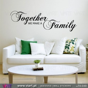"""Together we make a Family""  - Wall Sticker"