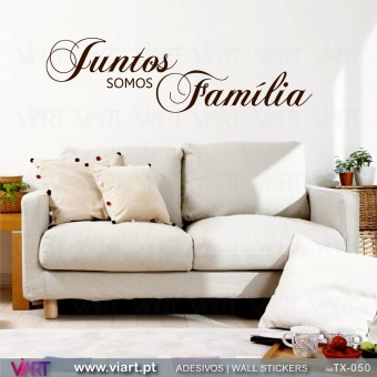 Juntos somos Família - Vinil Autocolante Decorativo