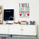 I WILL LOVE YOU... FOREVER! Vinil Autocolante Decorativo! Decoração de parede - Viart 1