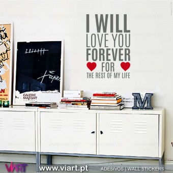 I WILL LOVE YOU... FOREVER! Wall Stickers. Decal Art - Viart -1