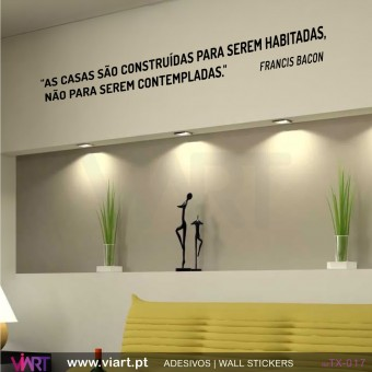 """""""As casas são construídas..."""" Francis Bacon - Vinil Autocolante Decorativo Parede Decoração - Viart -1"""