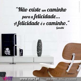 """""""... A felicidade é o caminho."""" Gandhi - Vinil Decorativo Parede!"""