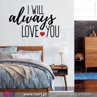 I WILL always LOVE YOU! Vinil Decorativo Parede! Autocolante para parede - Viart - 1