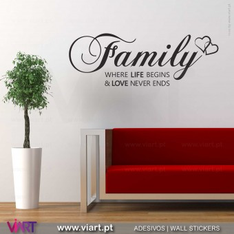 Family! Where life begins... Vinil Decorativo Parede!