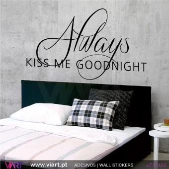 Always KISS ME GOODNIGHT - 2 - Vinil Autocolante para Decoração - Viart -1