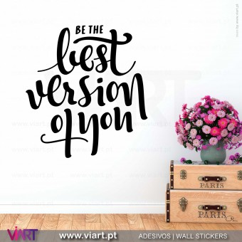 Be the best version of you - Vinil Decorativo Parede! Autocolante para parede - Viart - 1