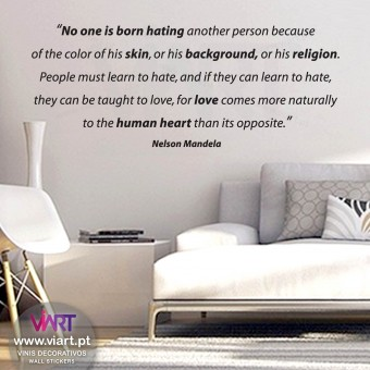 """""""No one is born hating..."""" Nelson Mandela - Wall Sticker -  Viart 1"""