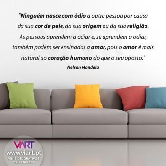 """""""Ninguém nasce com ódio..."""" Nelson Mandela - Vinil Decorativo Parede! - Viart 1"""