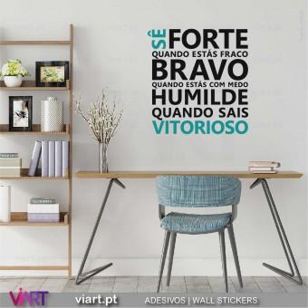 Sê forte... Humilde quando sais Vitorioso... Vinil Decorativo Parede! Autocolante para parede - Viart - 1