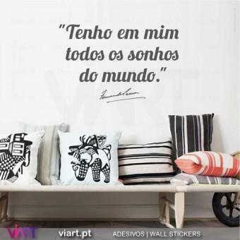 """""""Tenho em mim todos os sonhos do mundo."""" Fernando Pessoa - Vinil Decorativo Parede! Autocolante para parede - Viart.pt - 1"""