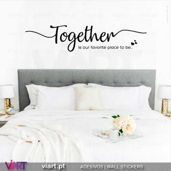 Juntos é o nosso lugar favorito... Vinil Decorativo Parede! Autocolante Adesivo. Viart - 2