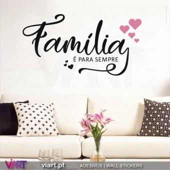 Família é para sempre... Vinil Decorativo Parede! Autocolante Adesivo. Vinis Decorativos Viart - 1