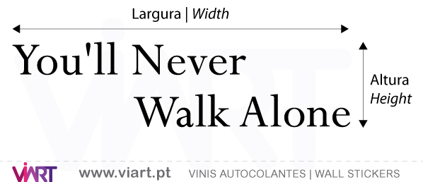 Viart Vinis autocolantes decorativos - You´ll never walk alone - medidas
