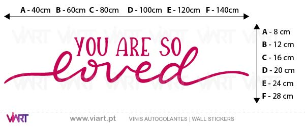 Viart - Vinis autocolantes decorativos - You Are So Loved! Medidas